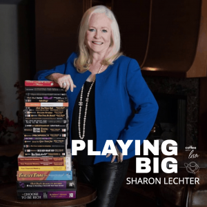 Sharon Lechter | Play Big Movement | Lisa Patrick | Coffee With Lisa
