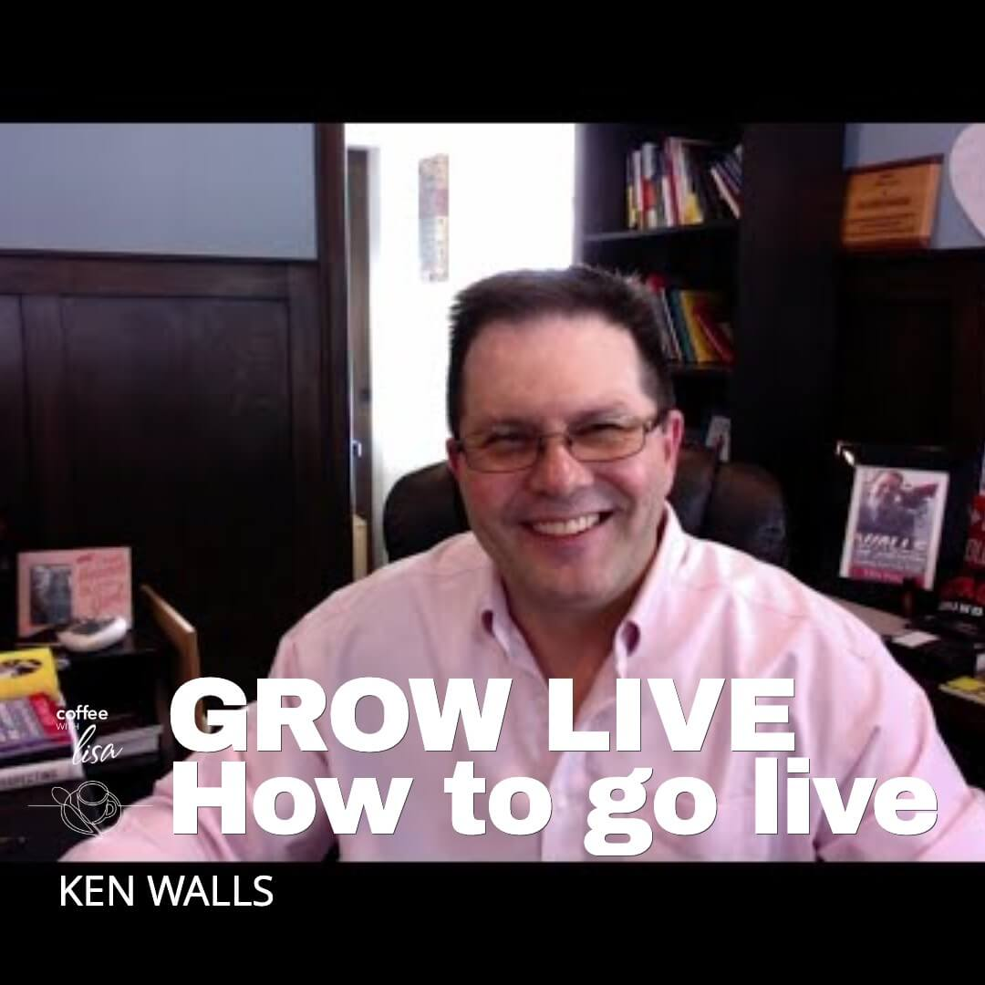 Ken Walls How to go live. | Coffee With Lisa Podcast | Lisa Patrick