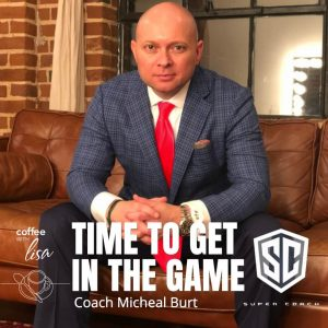 Coach Micheal Burt Lisa Patrick on the Coffee With Lisa Podcast