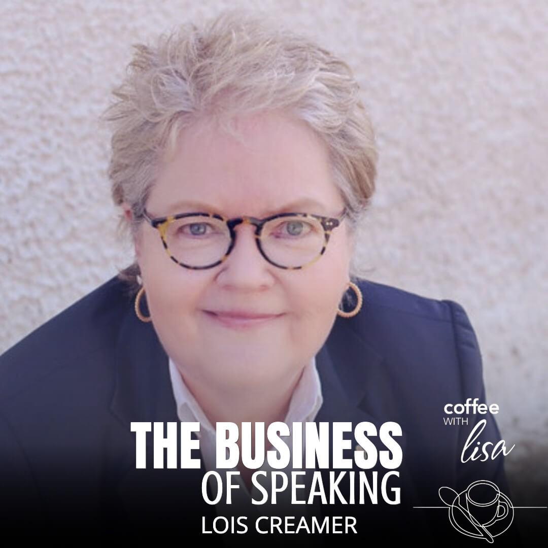 Lois Creamer Coffee With Lisa Podcast | Lisa PAtrick