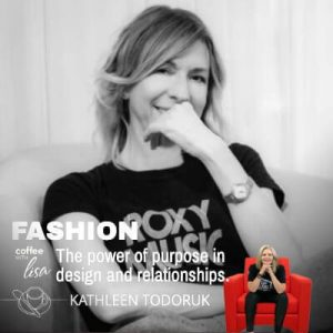 Kathleen Todoruk with Lisa Patrick on the Coffee With Lisa Podcast